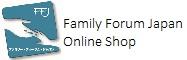 FamilyForumJapan Online Shop